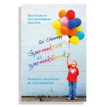 Sri Chinmoy: Gyermekszív és gyermekálmok