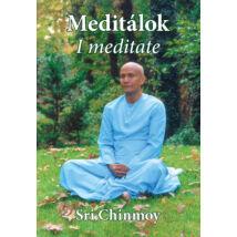 Sri Chinmoy: Meditálok - I Meditate