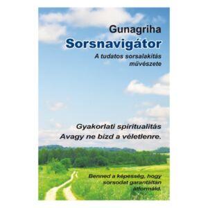 DVD Gunagriha: Sorsnavigátor - A tudatos sorsalakítás művészete (2009)