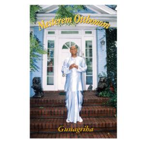 Gunagriha: Mesterem Otthonom