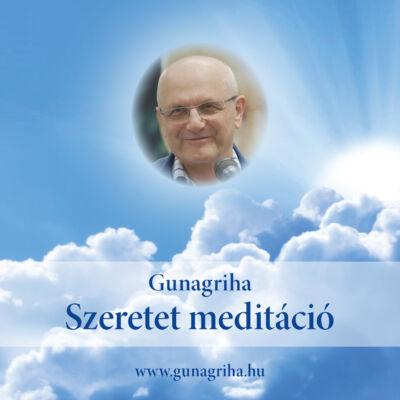 CD Gunagriha: Szeretet meditáció