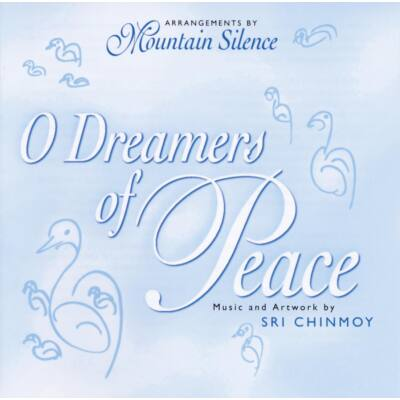 CD Mountain Silence: O Dreamers of Peace