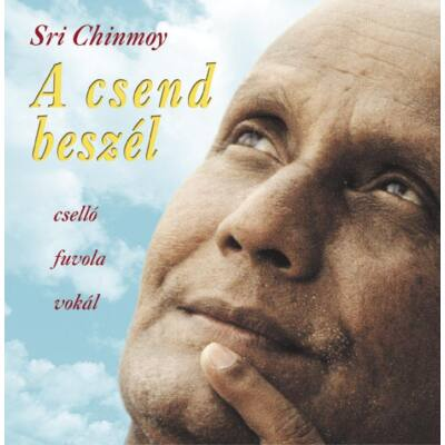CD Sri Chinmoy: A csend beszél