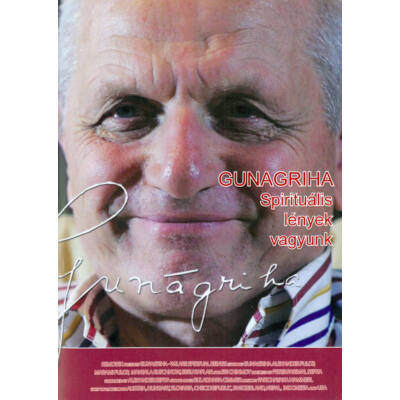 DVD Gunagriha: Spirituális lények vagyunk