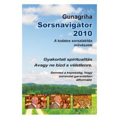 DVD Gunagriha: Sorsnavigátor  - 2010 előadás a TGY Fesztiválon