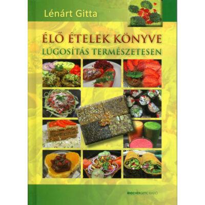 Élő ételek könyve, szerző: Lénárt Gitta