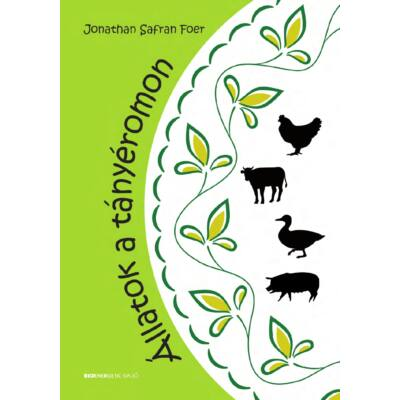 Állatok a tányéromon - szerző: Jonathan Safran Foer