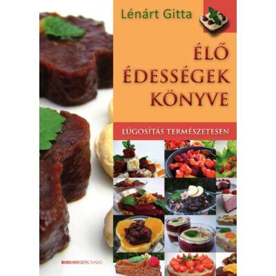 Élő édességek könyve - Lúgosítás természetesen - szerző: Lénárt Gitta