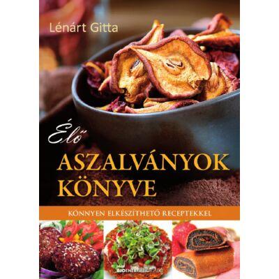 Élő aszalványok könyve - Könnyen elkészíthető receptekkel - szerző: Lénárt Gitta