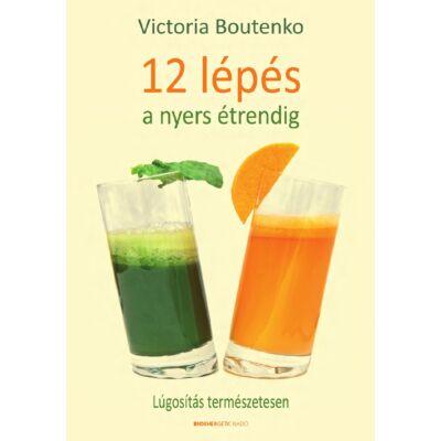 12 lépés a nyers étrendig - Lúgosítás természetesen - szerző: Victoria Boutenko