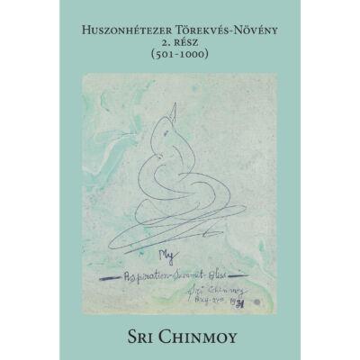 Sri Chinmoy: Huszonhétezer Törekvés-Növény 501-1000 vers