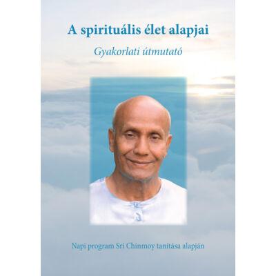 A spirituális élet alapjai - Gyakorlati útmutató