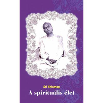 Sri Chinmoy: A spirituális élet