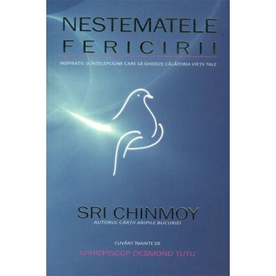 Sri Chinmoy: Nestematele fericirii (romăn)