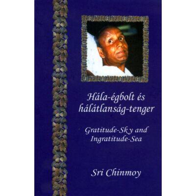 Sri Chinmoy könyv: Hála-égbolt és hálátlanság-tenger
