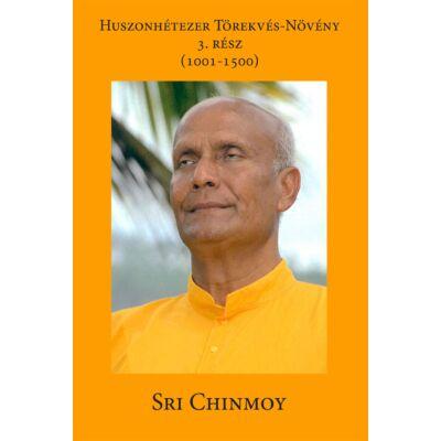 Sri Chinmoy: Huszonhétezer Törekvés-Növény 1001-1500 vers