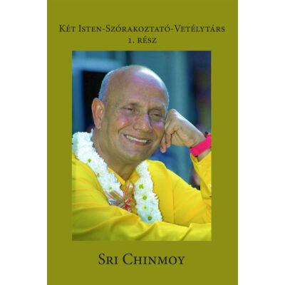 Sri Chinmoy: Két Isten-szórakoztató vetélytárs 1. rész