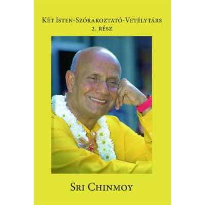 Sri Chinmoy: Két Isten-szórakoztató vetélytárs 2. rész