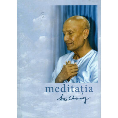 Sri Chinmoy - Meditaţia (romăn)