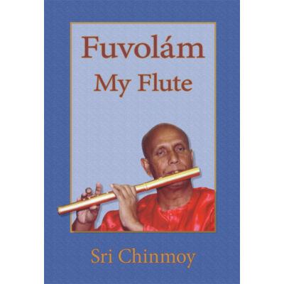 Sri Chinmoy: Fuvolám - My Flute