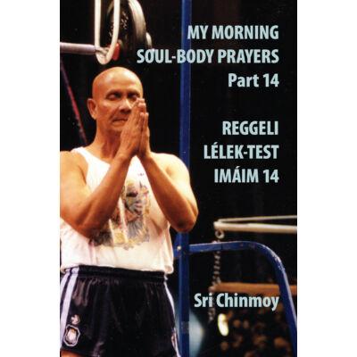 Sri Chinmoy: Reggeli Lélek-Test Imáim 14. rész