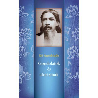 Sri Aurobindo: Gondolatok és aforizmák