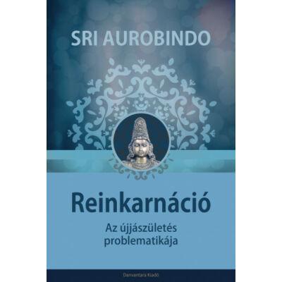 Sri Aurobindo: Reinkarnáció