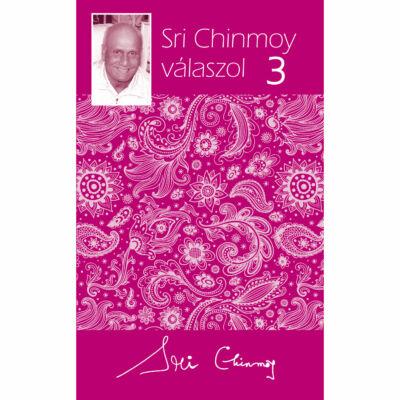 Sri Chinmoy válaszol 3.