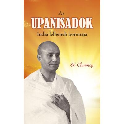 Sri Chinmoy: Az Upanisadok - India lelkének koronája