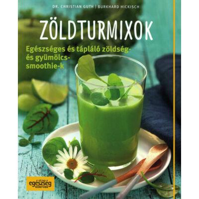 Zöldturmixok, szerző: Dr. Christian Guth, Burkhard Hickisch