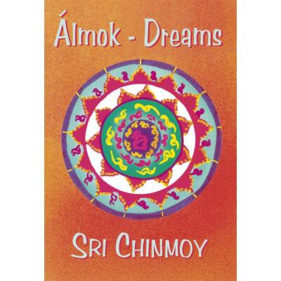 Sri Chinmoy: Álmok - Dreams