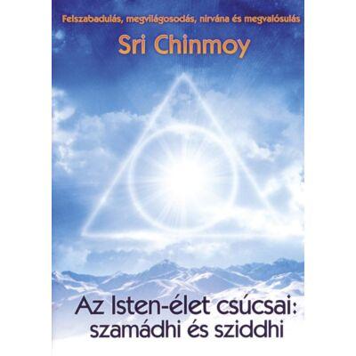 Sri Chinmoy: Az Isten-élet csúcsai - szamádhi és sziddhi