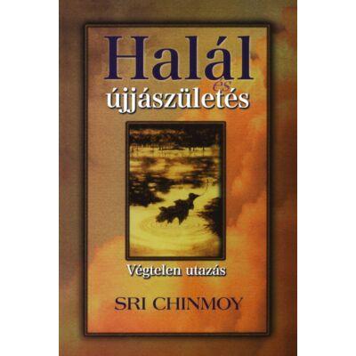 Sri Chinmoy: Halál és újjászületés