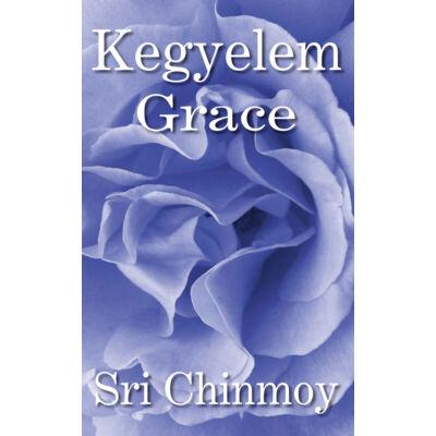 Sri Chinmoy: Kegyelem - Grace