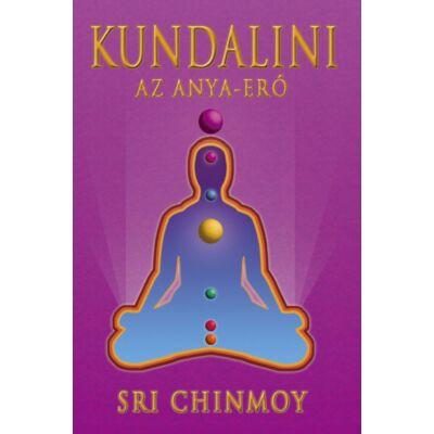Sri Chinmoy: Kundalini - Az Anya-Erő