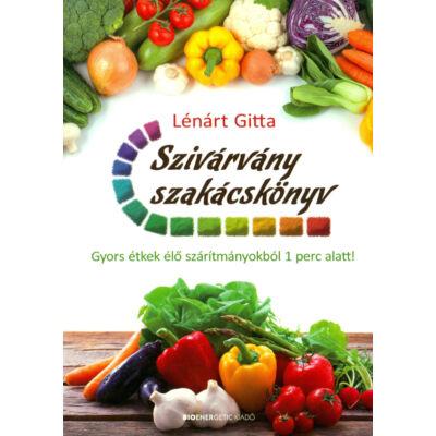 Szivárvány szakácskönyv, szerző: Lénárt Gitta
