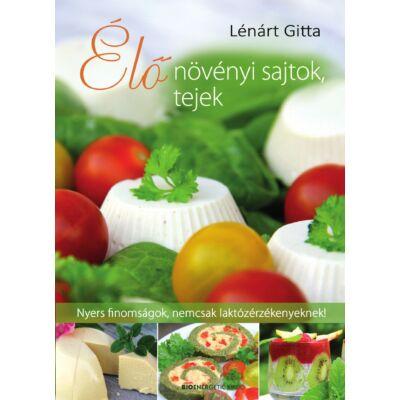 Élő növényi sajtok, tejek - szerző: Lénárt Gitta