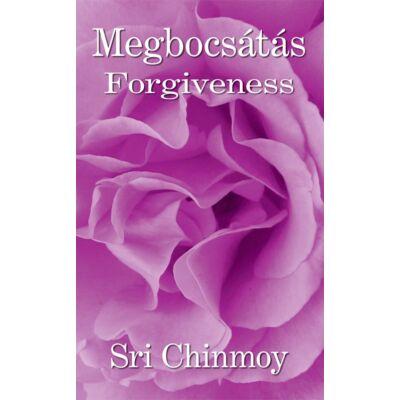 Sri Chinmoy: Megbocsátás - Forgiveness