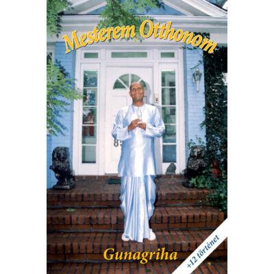 Mesterem otthonom 12 új történettel - Gunagriha könyve