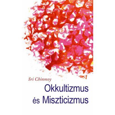Sri Chinmoy: Okkultizmus és miszticizmus