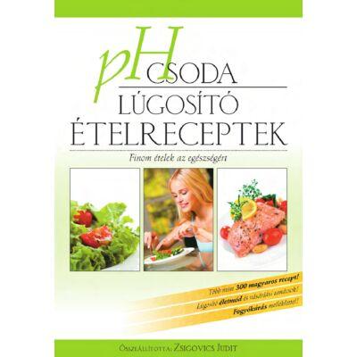PH csoda lúgosító ételreceptek - szerző: Zsigovics Judit