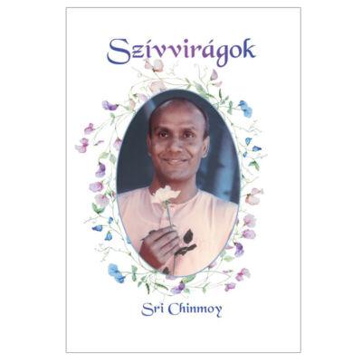 Sri Chinmoy: Szívvirágok