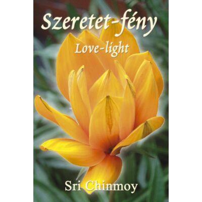 Sri Chinmoy: Szeretet-fény - Love-light