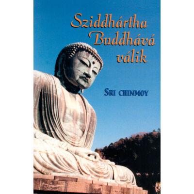 Sri Chinmoy: Sziddhártha Buddhává válik