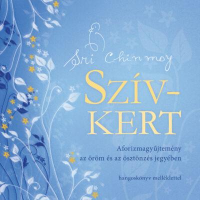 Sri Chinmoy: Szív-kert + CD melléklet (100 vers zenei háttérrel)