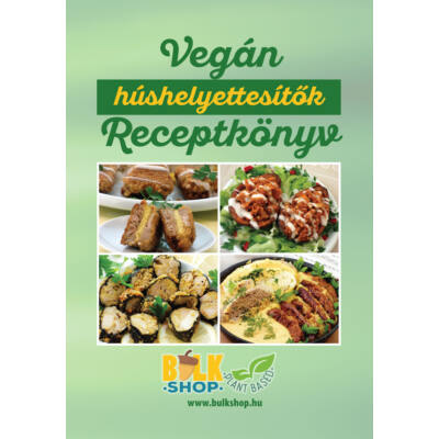 Vegán húshelyettesítők receptkönyv