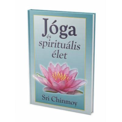 Sri Chinmoy: Jóga és spirituális élet